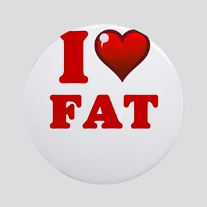 I love Fat Round Ornament