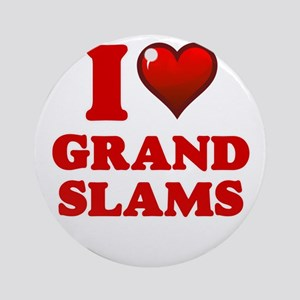 I love Grand Slams Round Ornament