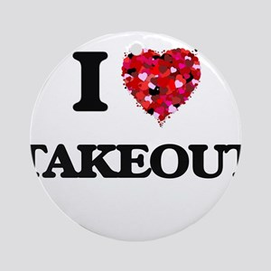 I love Takeout Ornament (Round)