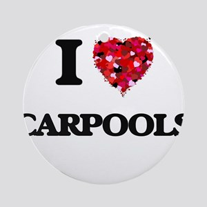 I love Carpools Ornament (Round)