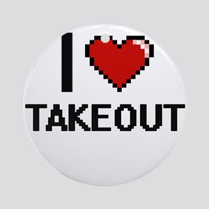 I love Takeout Digital Design Round Ornament