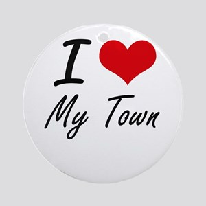I love My Town Round Ornament