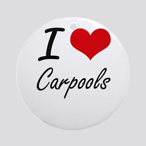 I love Carpools Round Ornament