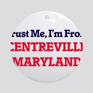 Trust Me, I'm from Centreville Mary Round Ornament