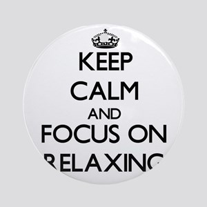 Keep Calm and focus on Relaxing Ornament (Round)