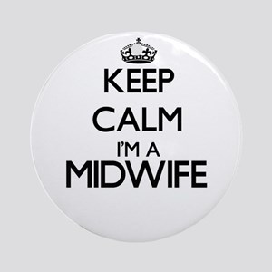 Keep calm I'm a Midwife Ornament (Round)