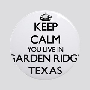 Keep calm you live in Garden Ridg Ornament (Round)
