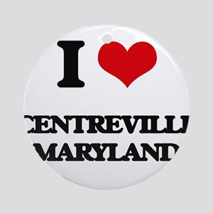 I love Centreville Maryland Ornament (Round)