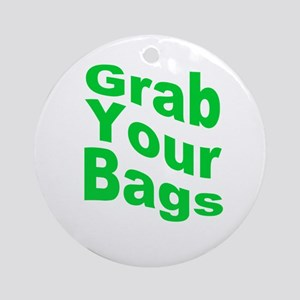 Grab Your Bags Ornament (Round)