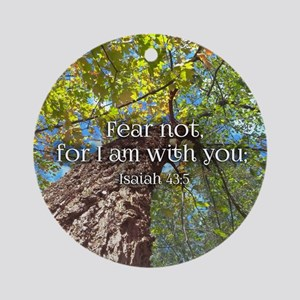 Fear Not Christian Bible Verse Insp Round Ornament