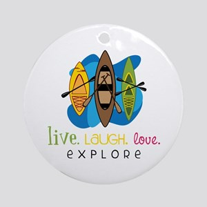 Live Laugh Love Explore Ornament (Round)