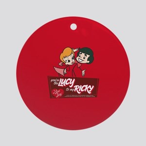 You're The Lucy To My Ricky Round Ornament