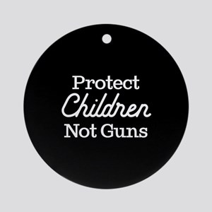 Protect Children Not Guns Round Ornament