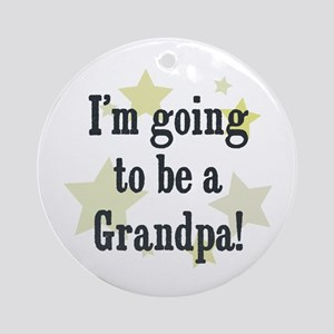 I'm going to be a Grandpa! Ornament (Round)
