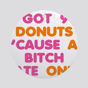 99 Problems Donuts Ornament (Round)