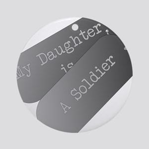 My daughter is a soldier Ornament (Round)