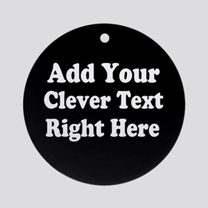 Add Text Background Black White Ornament (Round)