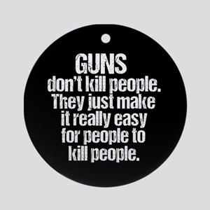 Guns Kill People Round Ornament