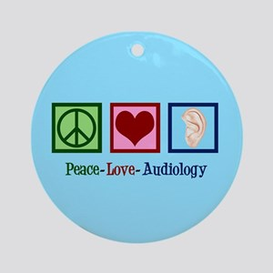 Audiologist Peace Love Round Ornament