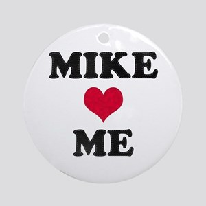 Mike Loves Me Round Ornament