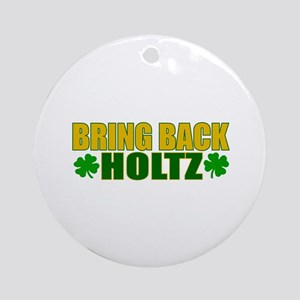Bring Back Holtz Ornament (Round)