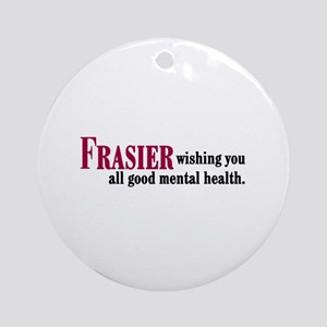 Frasier Good Mental Health Quote Ornament (Round)