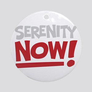 Serenity Now! Ornament (Round)