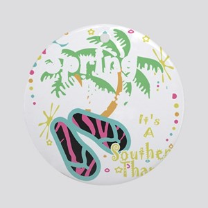 Spring Break Southern Thang Round Ornament