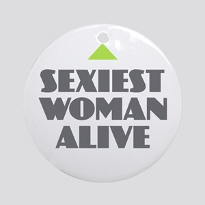 Sexiest Woman Alive Round Ornament