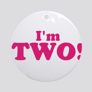 Im Two Second Birthday Ornament (Round)