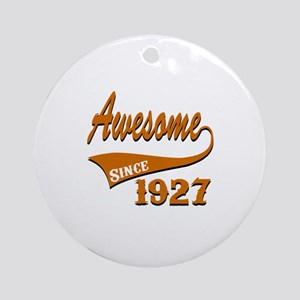 Awesome Since 1927 Birthday Designs Round Ornament