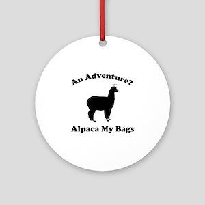 An Adventure? Alpaca My Bags Ornament (Round)