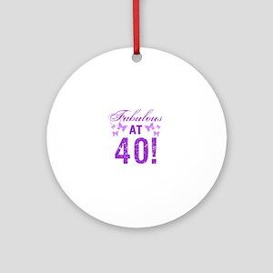 Fabulous 40th Birthday Round Ornament