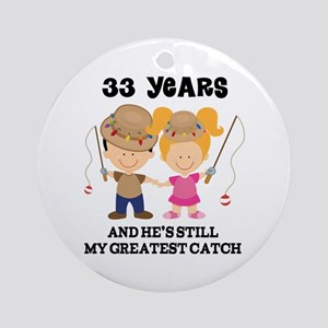 33rd Anniversary Hes Greatest Catch Ornament (Roun