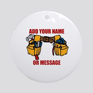PERSONALIZED Tool Belt Graphic Round Ornament