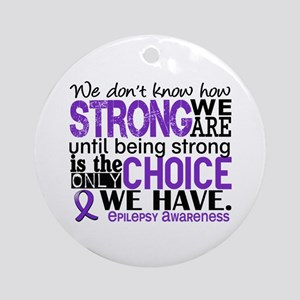 Epilepsy HowStrongWeAre Ornament (Round)