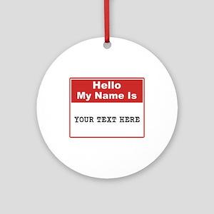 Custom Name Tag Round Ornament