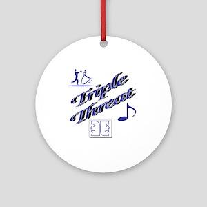 Triple Threat plain Ornament (Round)