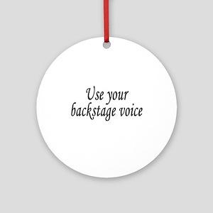 Backstage Voice Ornament (Round)