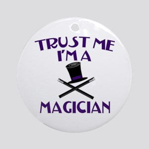 Trust Me I'm a Magician Ornament (Round)