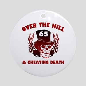65th Birthday Cheating Death Ornament (Round)