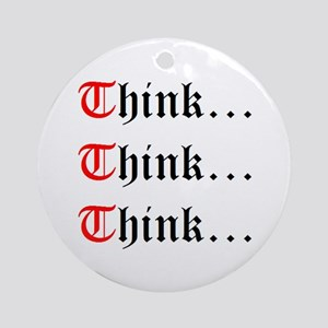 Think Think Think Ornament (Round)