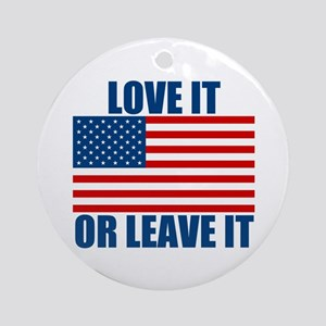 Love it or Leave it Ornament (Round)
