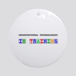 Architectural Technologist In Training Ornament (R