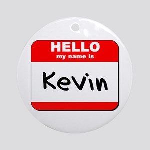 Hello my name is Kevin Ornament (Round)