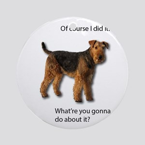 Guilty Airedale Shows No Remorse Round Ornament