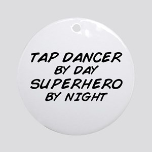 Tap Dancer Superhero by Night Ornament (Round)