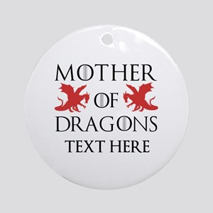 Mother of Dragons Personalizd Round Ornament