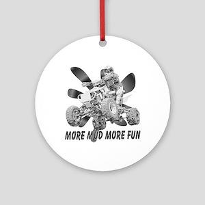More Mud More Fun on an ATV (B/W) Ornament (Round)