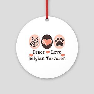Peace Love Belgian Tervuren Ornament (Round)